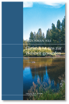 Watchman Nee: Christus ist uns zur Weisheit geworden