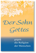 Der Sohn Gottes gegen die Religion der Menschen