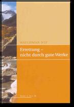 Watchman Nee: Errettung – nicht durch gute Werke