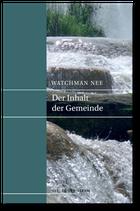 Watchman Nee: Der Inhalt der Gemeinde