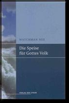 Watchman Nee: Die Speise für Gottes Volk