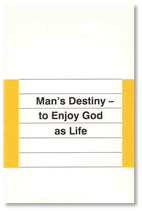 Man's Destiny - to Enjoy God as Life