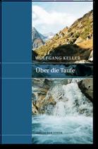 Wolfgang Keller: Über die Taufe