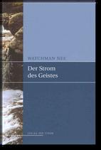 Watchman Nee: Der Strom des Geistes