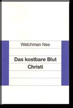 Watchman Nee: Das kostbare Blut Christi