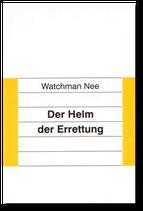 Watchman Nee: Der Helm der Errettung