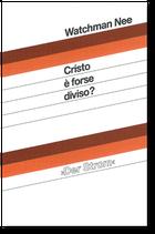 Cristo è forse diviso?