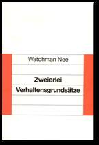 Watchman Nee: Zweierlei Verhaltensgrundsätze