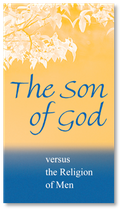 The Son of God versus the Religion of Men