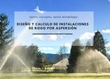 Curso de diseño y cálculo de instalaciones de riego por aspersión