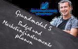 Grundmodul 5 Budget und Marketinginstrumente planen