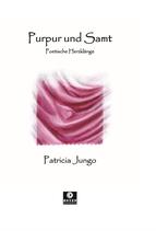 Patricia Jungo - Purpur und Samt