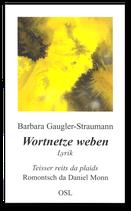 Barbara Straumann-Gaugler, Wortnetze weben