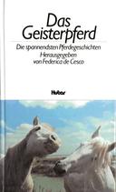 deCesco Federica (Hrsg.), Das Geisterpferd - Die spannendsten Pferdegeschichten (antiquarisch)