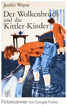 Wayne Jenifer, Der Wolkenbruch und die Kittler-Kinder (antiquarisch)