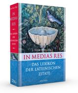 Bury Ernst, IN MEDIAS RES - Das Lexikon der lateinischen Zitate