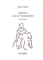 Thiele Christa, Schimmer aus der Vergangenheit - Erzählungen