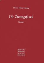 Huser-Abegg Hanni, Die Zwangsfessel