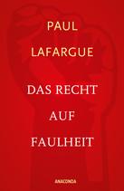 Paul Lafargue, Das Recht auf Faulheit