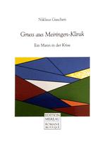 Gaschen Niklaus, Gruss aus Meiringen-Klinik - Ein Mann in der Krise