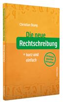 Christian Stang, Die neue Rechtschreibung kurz und einfach