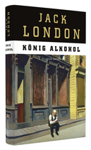 Jack London, König Alkohol