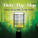 Holy Hip Hop Vol.18 - Taking The Gospel To The Streets