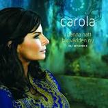 Carola - I denna natt blir världen ny - Jul I Bethlehem