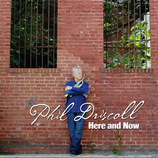 Phil Driscoll - Here And Now