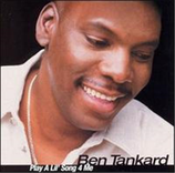 Ben Tankard - Play A Lil' Song 4 Me