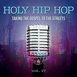 Holy Hip Hop Vol.17 - Taking The Gospel To The Streets