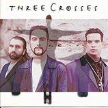 Three Crosses  - Three Crosses