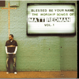 Matt Redman - Blessed Be Your Name : The Worship Songs