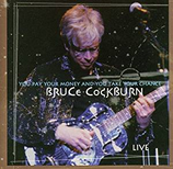 Bruce Cockburn - You Pay Your Money And You ... 1997