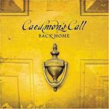 Caedmon's Call - Back Home
