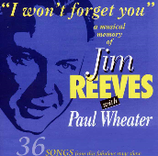 Paul Wheater - I Won't Forget You: A Musical Memory Of Jim Reeves (2-CD)