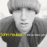 John Reuben - Are We There Yet