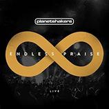 Planetshakers - Endless Praise