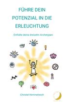 Führe dein Potenzial in die Erleuchtung - E-Book