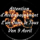 """210409 - Attention d'Accompagnement """"L'Un dans le Tous"""""""