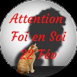 """210222 - Attention """"Foi en Soi"""""""