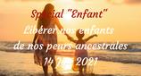 """210114 - Spécial """"Enfant"""" - Libérer nos enfants de nos peurs ancestrales"""