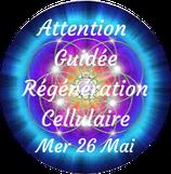 """210526 - Attention Guidée """"Régénération Cellulaire"""""""