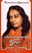 Autobiographie eines Yogi - Paramahansa Yogananda - Self Realization Fellow Ship