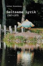 Rosenberg, Lothar: Seltsame Lyrik 1967-1975