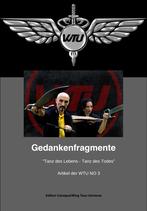 """WTU Buch - Gedankenfragmente  NO 3 """"Tanz des Lebens - Tanz des Todes"""""""