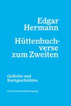 Edgar Hermann ‹hüttenbuchverse zum Zweiten› Gedichte