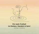 Audio-CDs für mehr Freiheit im Denken, Handeln & Sein!