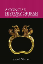 A concise History of Iran (with Illustrations)