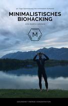 Minimalist Biohacker Guide